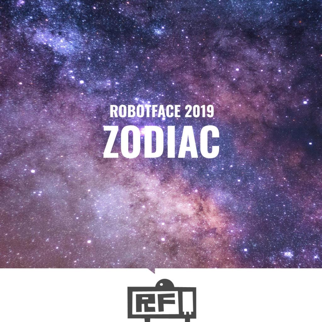 "The Robotface Robot saying ""Robotface 2019: Zodiac"". The speech balloon is a photo of a star field."
